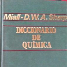 Libros de segunda mano de Ciencias: DICCIONARIO DE QUIMICA - MIALL /D.W.A. SHARP - ALHAMBRA. Lote 194293027