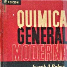Libros de segunda mano de Ciencias: QUIMICA GENERAL MODERNA - JOSEPH A. BABOR / JOSE IBARZ - EDITORIAL MARIN. Lote 194298632
