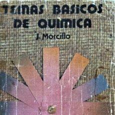 Libros de segunda mano de Ciencias: TEMAS BASICOS DE QUIMICA - JESUS MORCILLO RUBIO - ALHAMBRA. Lote 194299683