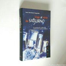 Libros de segunda mano de Ciencias: VIAJE AL REINO DE SATURNO. LOS ORÍGENES DE LA QUÍMICA MODERNA. NIVOLA 2004. 701 PÁGS. TAPA DURA.. Lote 194300525