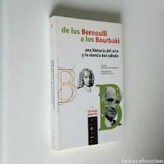 Libros de segunda mano de Ciencias: DE LOS BERNOULLI A LOS BOURBAKI. UNA HISTORIA DEL ARTE Y LA CIENCIA DEL CÁLCULO. NIVOLA 2004.381 PÁG. Lote 194300905