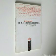 Libros de segunda mano de Ciencias: JAVIER PERALTA. LA MATEMÁTICA ESPAÑOLA Y LA CRISIS DE FINALES DEL SIGLO XIX. NIVOLA 2000.. Lote 194301247