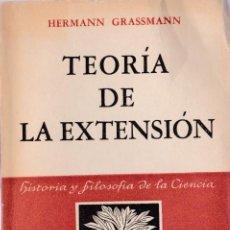Libros de segunda mano de Ciencias: TEORÍA DE LA EXTENSIÓN : NUEVA DISCIPLINA MATEMÁTICA EXPUESTA Y ACLARADA .../ HERMANN GASSMANN. Lote 194303655