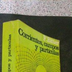 Libros de segunda mano de Ciencias: CORRIENTES, CAMPOS Y PARTÍCULAS-FRANCIS BITTER-EDITORIAL REVERTÉ, 1972. Lote 194332598