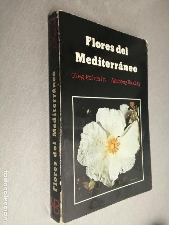 FLORES DEL MEDITERRÁNEO / OLEG POLUNIN - ANTHONY HUXLEY / H. BLUME EDICIONES 1978 (Libros de Segunda Mano - Ciencias, Manuales y Oficios - Biología y Botánica)