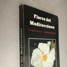 Libros de segunda mano: FLORES DEL MEDITERRÁNEO / OLEG POLUNIN - ANTHONY HUXLEY / H. BLUME EDICIONES 1978. Lote 194333482