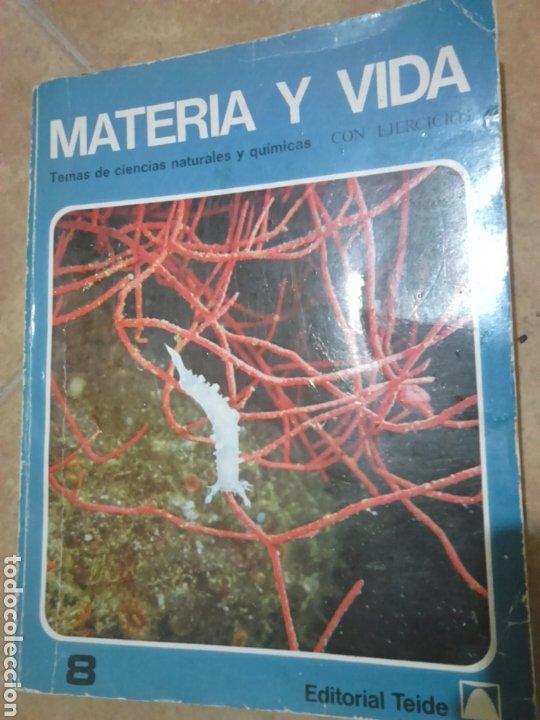 LIBRO,MATERIA Y VIDA,EDITORIAL TEIDE,TEMA CIENCIA Y QUIMICA,AÑO 1980 (Libros de Segunda Mano - Ciencias, Manuales y Oficios - Física, Química y Matemáticas)