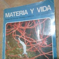 Libros de segunda mano de Ciencias: LIBRO,MATERIA Y VIDA,EDITORIAL TEIDE,TEMA CIENCIA Y QUIMICA,AÑO 1980. Lote 194333782