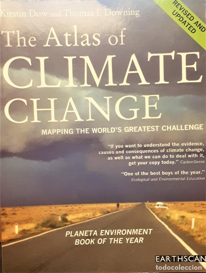 THE ATLAS OF CLIMATE CHANGE. KRISTIN DOW AND THOMAS E DOWNING (Libros de Segunda Mano - Ciencias, Manuales y Oficios - Biología y Botánica)