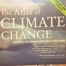 Libros de segunda mano: THE ATLAS OF CLIMATE CHANGE. KRISTIN DOW AND THOMAS E DOWNING. Lote 194336437