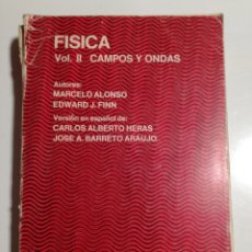 Libros de segunda mano de Ciencias: FISICA VOL.II CAMPOS Y ONDAS ALONSO FINN. Lote 194338248