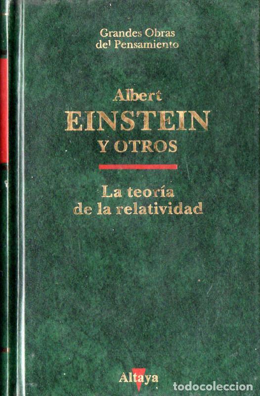 LA TEORÍA DE LA RELATIVIDAD (ALBERT EINSTEIN Y OTROS) (Libros de Segunda Mano - Ciencias, Manuales y Oficios - Física, Química y Matemáticas)