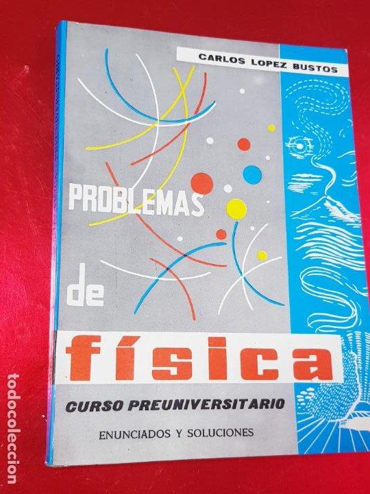 Libros de segunda mano de Ciencias: LIBRO-PROBLEMAS DE FÍSICA-1968-CARLOS LÓPEZ BUSTOS-PREUNIVERSITARIO-ENUNCIADOS Y SOLUCIONES-VER FOTO - Foto 3 - 194347977