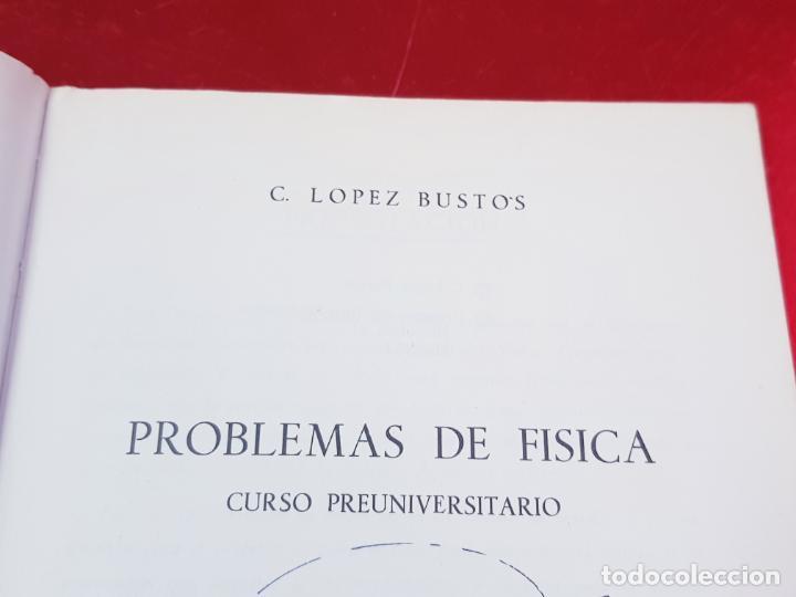 Libros de segunda mano de Ciencias: LIBRO-PROBLEMAS DE FÍSICA-1968-CARLOS LÓPEZ BUSTOS-PREUNIVERSITARIO-ENUNCIADOS Y SOLUCIONES-VER FOTO - Foto 6 - 194347977