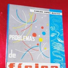 Libros de segunda mano de Ciencias: LIBRO-PROBLEMAS DE FÍSICA-1968-CARLOS LÓPEZ BUSTOS-PREUNIVERSITARIO-ENUNCIADOS Y SOLUCIONES-VER FOTO. Lote 194347977