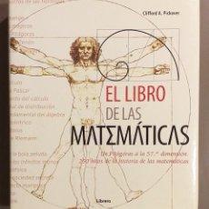 Libros de segunda mano de Ciencias: EL LIBRO DE LAS MATEMÁTICAS. 250 HITOS DE LA HISTORIA DE LAS MATEMÁTICAS. CLIFFORD A. PICKOVER. Lote 194349958