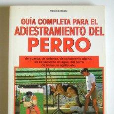 Libros de segunda mano: GUIA COMPLETA PARA EL ADIESTRAMIENTO DEL PERRRO - DE GUARDA, DE SALVAMENTO, TRINEO...- VALERIA ROSSI. Lote 194359753