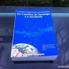 Libros de segunda mano: CONGRESO INTERNACIONAL DE XEOGRAFÍA. OS CAMIÑOS DE SANTIAGO E O TERRITORIO. 1993. Lote 194370207