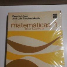 Libros de segunda mano de Ciencias: MATEMÁTICAS 1 BACHILLERATO VALENTÍN LÓPEZ JOSÉ LUIS SÁNCHEZ MARTÍN. Lote 194383460