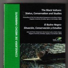 Libros de segunda mano: EL BUITRE NEGRO SITUACIÓN CONSERVACIÓN Y ESTUDIOS CONSEJERÍA DE MEDIO AMBIENTE CÓRDOBA 2012. Lote 194399065
