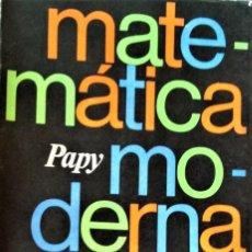 Libros de segunda mano de Ciencias: MATEMATICA MODERNA TOMO I - PAPY - EUDEBA . Lote 194501430