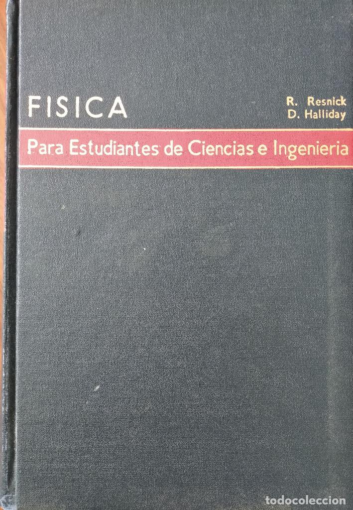 FÍSICA PARA ESTUDIANTES DE CIENCIAS E INGENIERÍA. 1ª Y 2ª PARTE. ROBERT RESNICK Y DAVID HALLIDAY (Libros de Segunda Mano - Ciencias, Manuales y Oficios - Física, Química y Matemáticas)