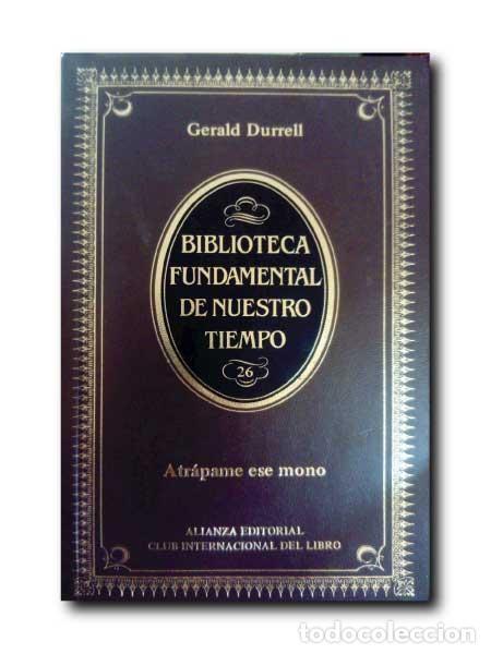 ATRÁPAME ESE MONO. DURRELL, GERALD (Libros de Segunda Mano - Ciencias, Manuales y Oficios - Biología y Botánica)