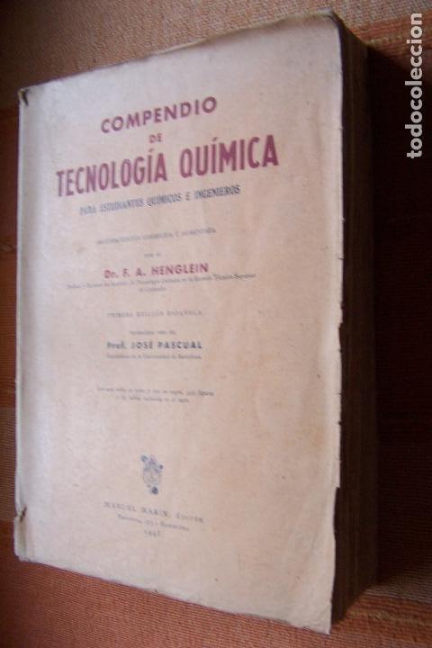Libros de segunda mano de Ciencias: COMPENDIO DE TECNOLOGÍA QUÍMICA PARA ESTUDIANTES QUÍMICOS E INGENIEROS. F. A. HENGLEIN, 1945 MARÍN. - Foto 2 - 194523943