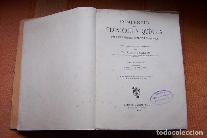 Libros de segunda mano de Ciencias: COMPENDIO DE TECNOLOGÍA QUÍMICA PARA ESTUDIANTES QUÍMICOS E INGENIEROS. F. A. HENGLEIN, 1945 MARÍN. - Foto 3 - 194523943