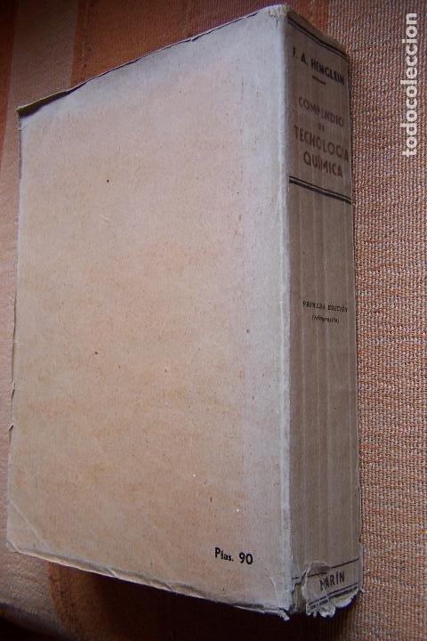Libros de segunda mano de Ciencias: COMPENDIO DE TECNOLOGÍA QUÍMICA PARA ESTUDIANTES QUÍMICOS E INGENIEROS. F. A. HENGLEIN, 1945 MARÍN. - Foto 12 - 194523943