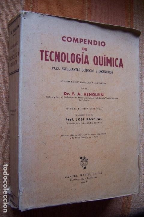 Libros de segunda mano de Ciencias: COMPENDIO DE TECNOLOGÍA QUÍMICA PARA ESTUDIANTES QUÍMICOS E INGENIEROS. F. A. HENGLEIN, 1945 MARÍN. - Foto 13 - 194523943