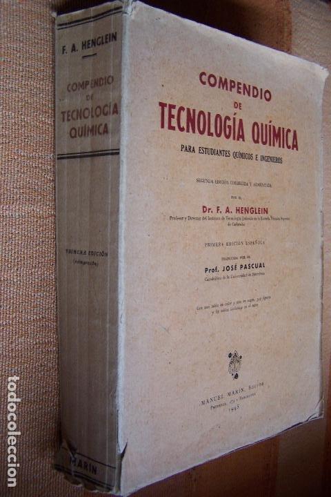 COMPENDIO DE TECNOLOGÍA QUÍMICA PARA ESTUDIANTES QUÍMICOS E INGENIEROS. F. A. HENGLEIN, 1945 MARÍN. (Libros de Segunda Mano - Ciencias, Manuales y Oficios - Física, Química y Matemáticas)