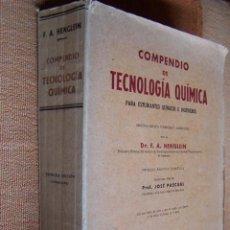 Libros de segunda mano de Ciencias: COMPENDIO DE TECNOLOGÍA QUÍMICA PARA ESTUDIANTES QUÍMICOS E INGENIEROS. F. A. HENGLEIN, 1945 MARÍN.. Lote 194523943