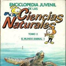 Libros de segunda mano: ENCICLOPEDIA DE LAS CIENCIAS NATURALES TOMO 2 EL MUNDO ANIMAL I. Lote 194533883