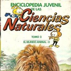 Libros de segunda mano: ENCICLOPEDIA JUVENIL DE LAS CIENCIAS NATURALES TOMO 3 EL MUNDO ANIMAL II . Lote 194533932