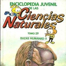 Libros de segunda mano: ENCICLOPEDIA JUVENIL DE LAS CIENCIAS NATURALES TOMO 29 RAZAS HUMANAS II. Lote 194534091