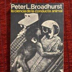 Libros de segunda mano: PETER L. BROADHURST LA CIENCIA DE LA CONDUCTA ANIMAL. Lote 194534957