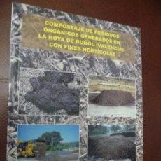 Libros de segunda mano: COMPOSTAJE DE RESIDUOS ORGANICOS GENERADOS EN LA HOYA DE BUÑOL(VALENCIA)CON FINES HORTICOLAS-***498. Lote 194539731