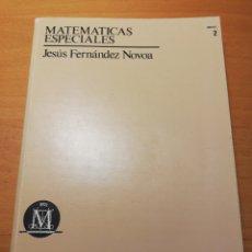 Libros de segunda mano de Ciencias: MATEMÁTICAS ESPECIALES. CURSO DE ACCESO. TOMO II (JESÚS FERNÁNDEZ NOVOA) UNED. Lote 194540013