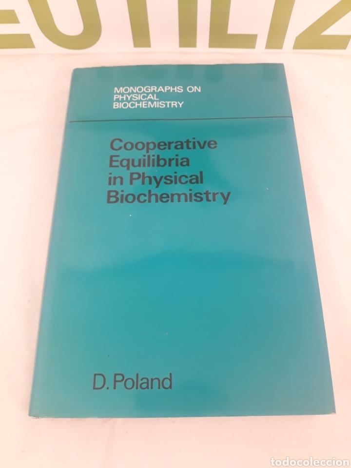 COOPERATIVE EQUILIBRIA IN PHYSICAL BIOCHEMOSTRY.D.POLAND. (Libros de Segunda Mano - Ciencias, Manuales y Oficios - Física, Química y Matemáticas)