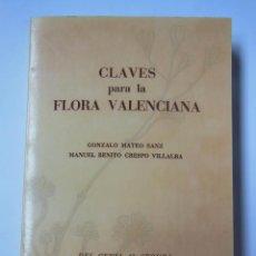 Libros de segunda mano: CLAVES PARA LA FLORA VALENCIANA. MATEO SANZ GONZALO - CRESPO VILLALBA MANUEL BENITO. 1990. Lote 194568940