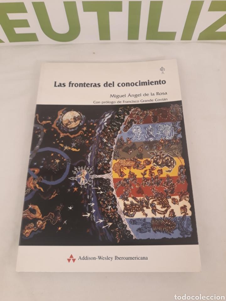 LAS FRONTERAS DEL CONOCIMIENTO.MIGUEL ANGEL DE LA ROSA. (Libros de Segunda Mano - Ciencias, Manuales y Oficios - Física, Química y Matemáticas)