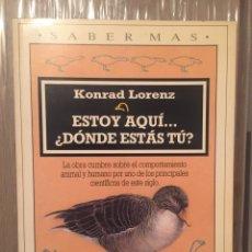 Libros de segunda mano: KONRAD LORENZ- ESTOY AQUÍ... ¿DÓNDE ESTÁS TÚ?. Lote 194574532