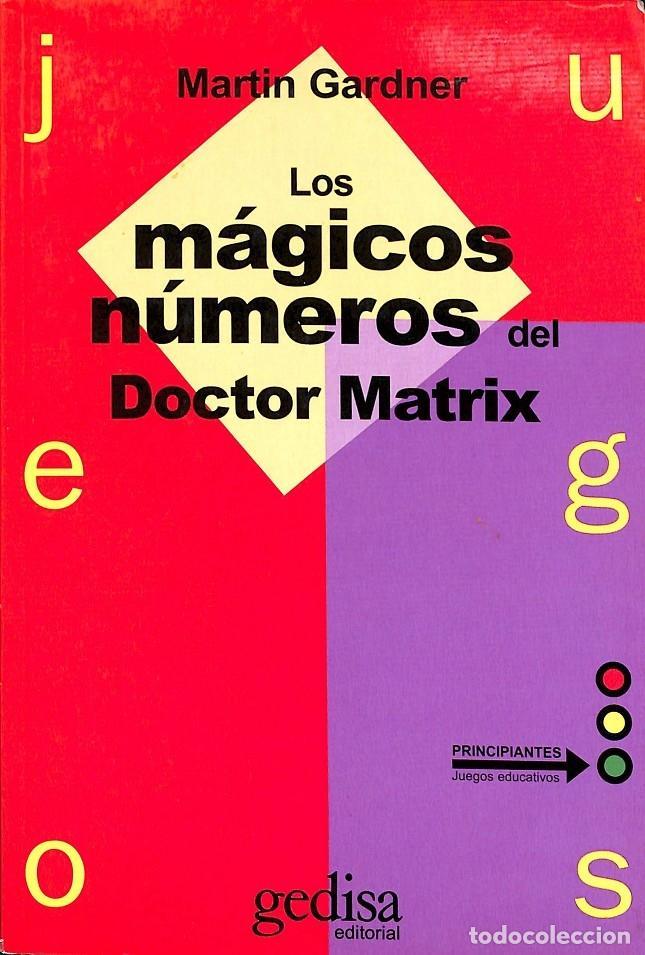 LOS MÁGICOS NÚMEROS DEL DOCTOR MATRIX (Libros de Segunda Mano - Ciencias, Manuales y Oficios - Física, Química y Matemáticas)