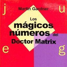 Libros de segunda mano de Ciencias: LOS MÁGICOS NÚMEROS DEL DOCTOR MATRIX. Lote 194586851