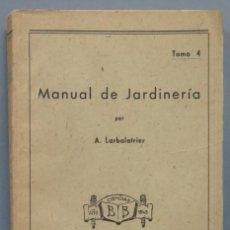 Libros de segunda mano: MANUAL DE JARDINERIA. A. LARBALATRIER. TOMO 4. Lote 194588531