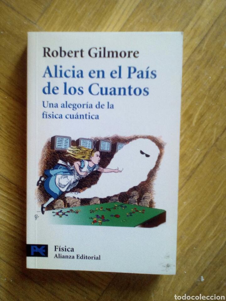 ALICIA EN EL PAÍS DE LOS CUANTOS. ROBERT GILMORE (Libros de Segunda Mano - Ciencias, Manuales y Oficios - Física, Química y Matemáticas)