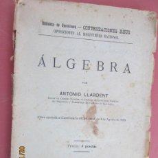 Libros de segunda mano de Ciencias: ALGEBRA , POR ANTONIO LLARDENT - 1925 OPOSICIONES AL MAGISTERIO NACIONAL. Lote 194624908