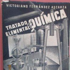 Libros de segunda mano de Ciencias: TRATADO ELEMENTAL DE QUIMICA , VICTORIANO FERNANDEZ ASCARZA - MAGISTERIO ESPAÑOL . Lote 194627097