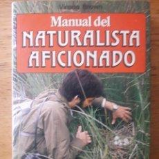 Libros de segunda mano: MANUAL DEL NATURISTA AFICIONADO / VINSON BROWN / EDICIONES MARTÍNEZ ROCA 1987. Lote 194657862